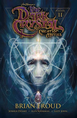 Dark Crystal: Volume 2: Creation Myths TP