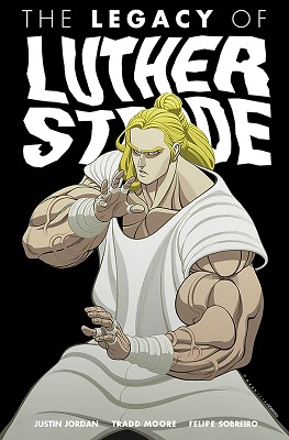 The Legacy of Luther Strode: Volume 3 TP (MR)