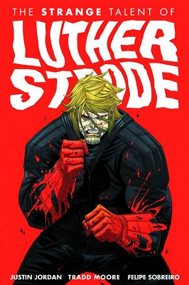 The Strange Talent of Luther Strode: Volume 1 TP (MR)