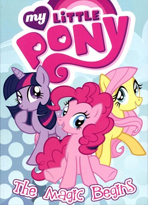 My Little Pony: Volume 1: The Magic Begins TP