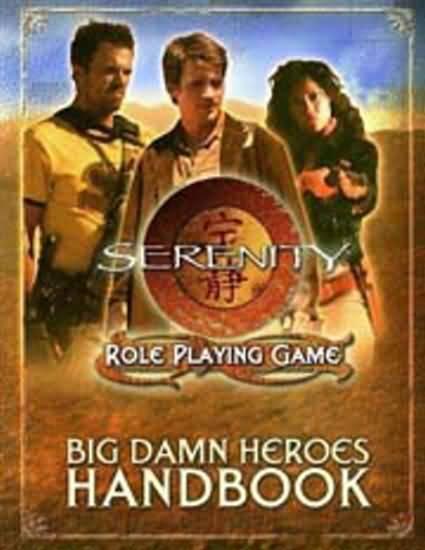 Serenity Role Playing Game: Big Damn Heroes Handbook - Used