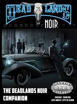 Savage Worlds: Deadlands: Noir: Companion