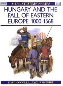 Men-At-Arms-Series: Hungary and The Fall of Eastern Europe 1000-1568 - Used