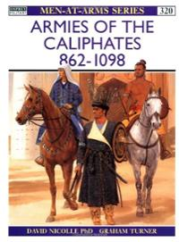 Men-At-Arms-Series: Armies of the Caliphates 862-1098 - Used