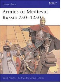 Men-At-Arms-Series: Armies of Medieval Russia 750-1250 - Used