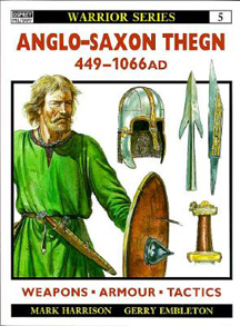 Warrior: Anglo-Saxon Thegn 449-1066AD - Used