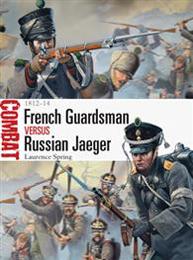 French Guardsman vs Russian Jaeger 1812-1814