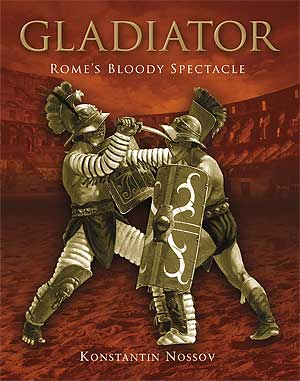 Gladiator: Romes Bloody Spectacle Hard Cover