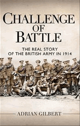 Challenge of Battle: The Real Story of British Army in 1914