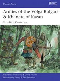 Armies of the Volga Bulgars and Khanate of Kazan: 9th-16th Centuries