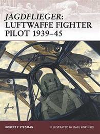 Jagdflieger: Luftwaffe Fighter Pilot 1939-45