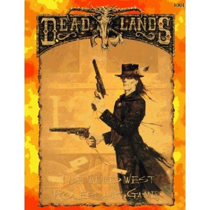 DeadLands: the Weird West Roleplaying Game - Used