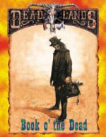 DeadLands: The Weird West: Book O the Dead - Used