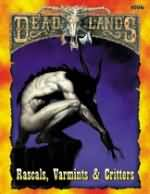 DeadLands: Rascals, Varmints and Critters - Used