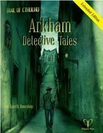 Trail of Cthulhu: Arkham Detective Tails Extended Edition