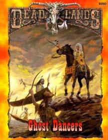 DeadLands: Ghost Dancers - Used