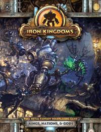 Iron Kingdoms Role Playing Game: Kings, Nations, and Gods - Used