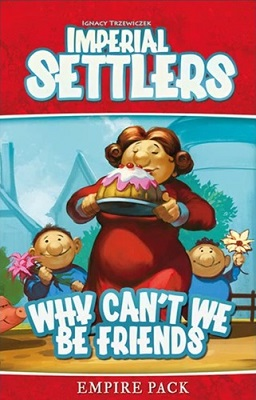 Imperial Settlers: Why Cant We Be Friends Expansion