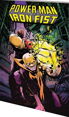 Power Man and Iron Fist: Volume 1: The Boys Are Back In Town TP