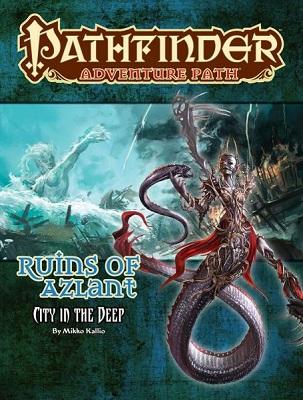 Pathfinder: Adventure Path: Ruins of Azlant: City in the Deep