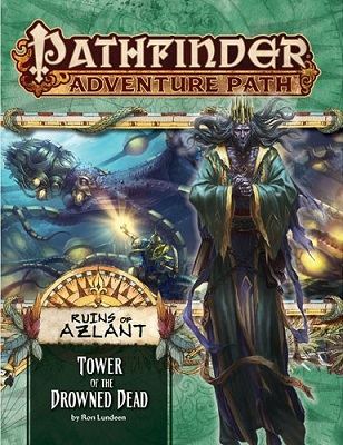 Pathfinder: Adventure Path: Ruins of Azlant: Tower of the Drowned Dead