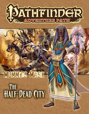 Pathfinder: Adventure Path: Mummy's Mask: The Half-Dead City