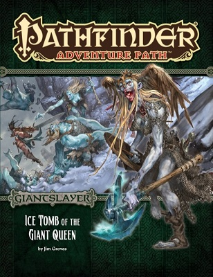 Pathfinder: Adventure Path: Giantslayer 4: Ice Tomb of the Giant Queen