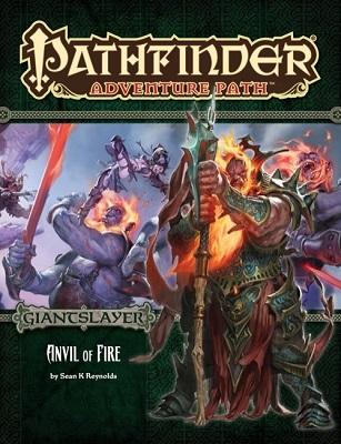 Pathfinder: Adventure Path: Giantslayer 5: Anvil of Fire