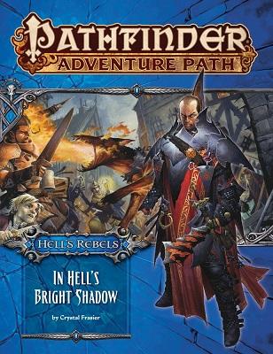 Pathfinder: Adventure Path: Hells Rebels: In Hells Bright Shadow