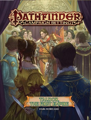 Pathfinder: Campaign Setting: Taldor the First Empire