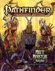 Pathfinder: Campaign Setting: Misfit Monsters Redeemed
