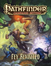 Pathfinder: Campaign Setting: Fey Revisited