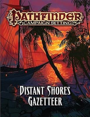 Pathfinder: Campaign Setting: Distant Shores Gazetteer