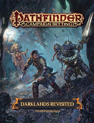 Pathfinder: Campaign Setting: Darklands Revisited