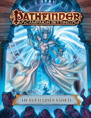 Pathfinder: Campaign Setting: Heaven Unleashed