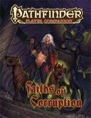 Pathfinder: Player Companion: Faiths of Corruption