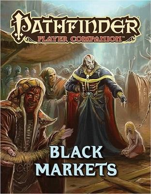 Pathfinder: Player Companion: Black Markets