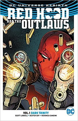 Red Hood and the Outlaws: Volume 1: Dark Trinity TP