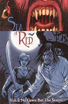 Sea of Red: Volume 1: No Grave But the Sea TP (MR)