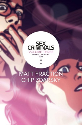 Sex Criminals: Volume 3: Three the Hard Way TP (MR)