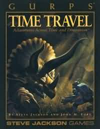Gurps 3rd Ed: Time Travel: Adventures Across Time and Dimension - Used