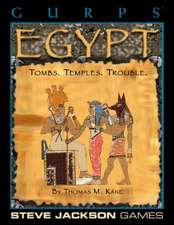 Gurps 3rd: Egypt: Tombs. Temples. Trouble