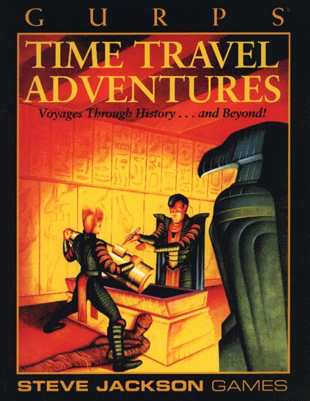 GURPS: Time Travel Adventures: Voyages Through History ... and Beyond! - Used