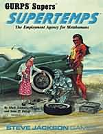 Gurps Supers 3rd: Supertemps: The Employment Agency for Metahumans