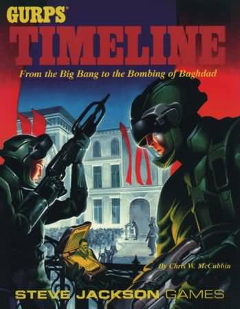 Gurps 3rd: Timeline: From the Big Bang to the Bombing of Baghdad - Used