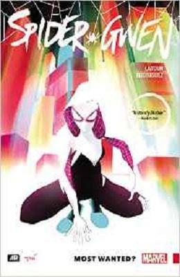 Spider-Gwen: Volume 0: Most Wanted TP