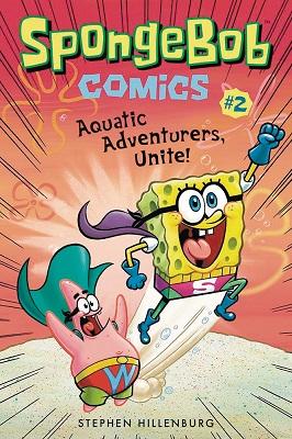 Spongebob Comics: Volume 2: Aquatic Adventurers Unite TP