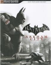 Batman: Arkham City: Brady Games - Strategy Guide