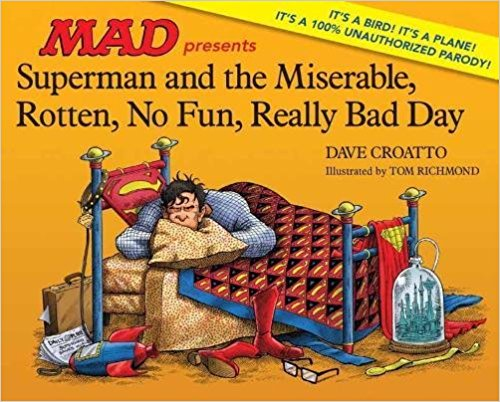 Superman and the Miserable Rotten No Fun Really Bad Day HC
