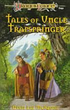 Dragonlance: Tales of Uncle Trapspringer